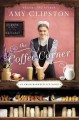 The coffee corner : an Amish marketplace novel