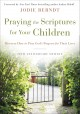 Praying the scriptures for your children : discover how to pray God