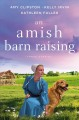 An Amish barn raising : three stories