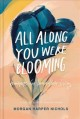 All along you were blooming : thoughts for boundless living