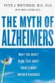The myth of Alzheimer's : what you aren't being told about today's most dreaded diagnosis