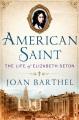 American saint : the life of Elizabeth Seton