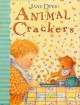 Animal crackers : a delectable collection of pictures, poems, and lullabies for the very young