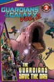 Marvel Guardians of the Galaxy. Vol. 2, The guardians save the day