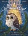 The Christmas owl : based on the true story of a little owl named Rockefeller