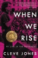 When we rise : my life in the movement