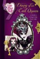 Diary of an evil queen : a guide to living evilly ever after