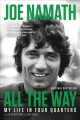 All the way [text (large print)] : my life in four quarters