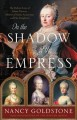In the shadow of the empress : the defiant lives o...