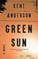 Green sun : a novel
