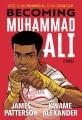 Becoming Muhammad Ali : a novel