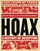 Hoax : a history of deception : 5,000 years of fakes, forgeries, and fallacies