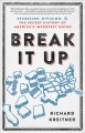 Break it up : secession, division, and the secret history of America's imperfect union