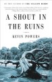 A shout in the ruins [text (large print)] : a novel