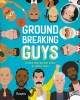 Groundbreaking guys : 40 men who became great by doing good