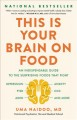 This is your brain on food : an indispensable guide to the surprising foods that fight depression, anxiety, PTSD, OCD, ADHD, and more