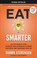 Eat smarter : use the power of food to reboot your metabolism, upgrade your brain, and transform your life