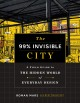 The 99% invisible city : a field guide to the hidden world of everyday design