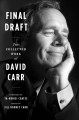Final draft : the collected work of David Carr