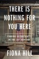 There is nothing for you here : finding opportunity in the twenty-first century