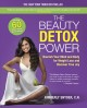 The beauty detox power : nourish your mind and body for weight loss and discover true joy
