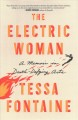 The electric woman : a memoir in death-defying acts