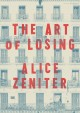 The art of losing : a novel