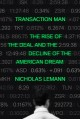 Transaction man : the rise of the deal and the decline of the American dream