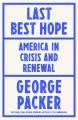 Last best hope : America in crisis and renewal