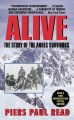 Alive : the story of the Andes survivors
