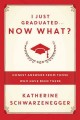 I just graduated... now what? : honest answers from those who have been there