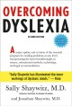 Overcoming dyslexia : a major update and revision of the essential program for reading problems at any level, incorporating the latest breakthroughs in science, educational methods, technology, and legal accommodations