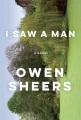 I saw a man : a novel