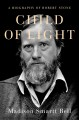 Child of light : a biography of Robert Stone