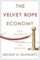 The velvet rope economy : how inequality became big business