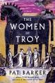 The women of Troy : a novel