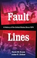 Fault lines : a history of the United States since 1974