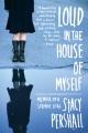 Loud in the house of myself : memoir of a strange girl