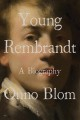 Young rembrandt : a biography