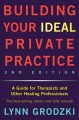 Building your ideal private practice : a guide for therapists and other healing professionals