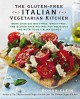 The gluten-free Italian vegetarian kitchen : more than 225 meat-free, wheat-free, and gluten-free recipes for delicious and nutricious italian dishes