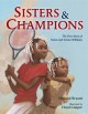 Sisters and champions : the true story of Venus and Serena Williams