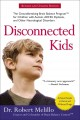 DISCONNECTED KIDS: THE GROUNDBREAKING BRAIN BALANCE PROGRAM FOR CHILDREN WITH AUTISM, ADHD, DYSLEXIA, AND OTHER NEUROLOGICAL DISORDERS.