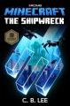 MINECRAFT: THE SHIPWRECK : AN OFFICIAL MINECRAFT NOVEL