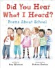 Did you hear what I heard? : poems about school