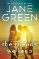 The friends we keep : a novel