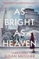 As bright as heaven : a novel