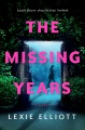 The missing years : a novel