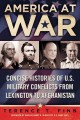 America at war : concise histories of U.S. military conflicts from Lexington to Afghanistan