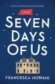 Seven days of us : a novel